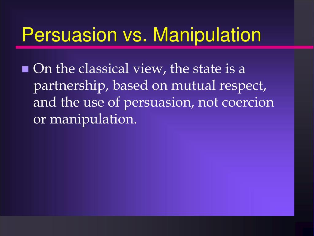 Persuasion vs. Manipulation