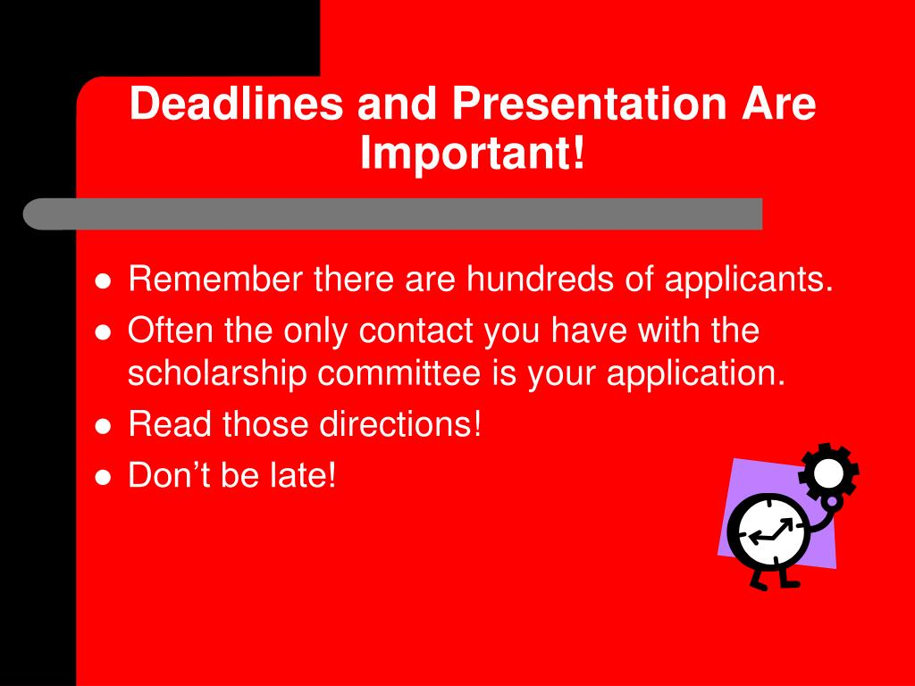 Deadlines and Presentation Are Important!