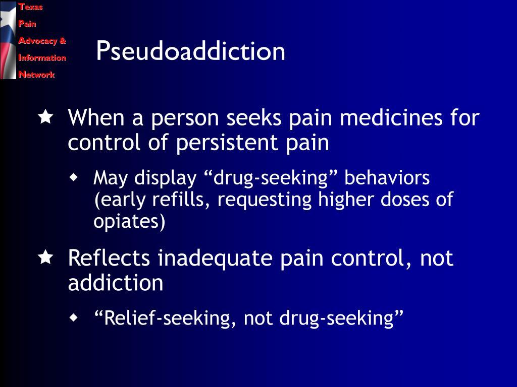 Pseudoaddiction