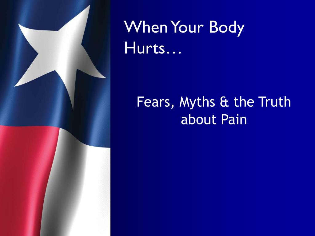 When Your Body Hurts…