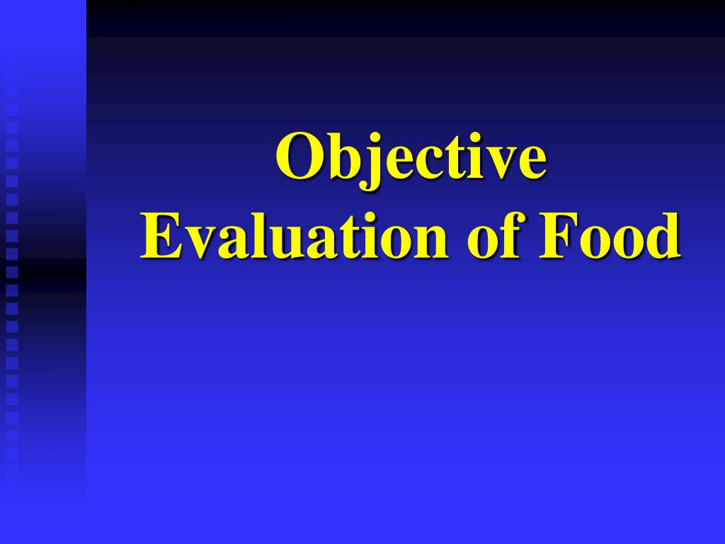 objective evaluation of food l.