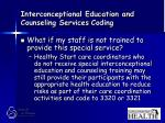 interconceptional education and counseling services coding73