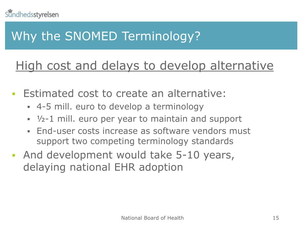 Why the SNOMED Terminology?