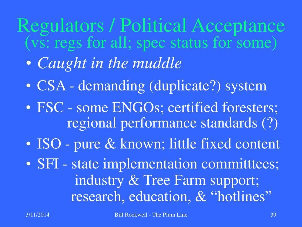Regulators / Political Acceptance