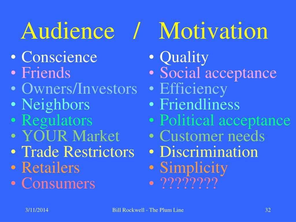 Audience   /   Motivation