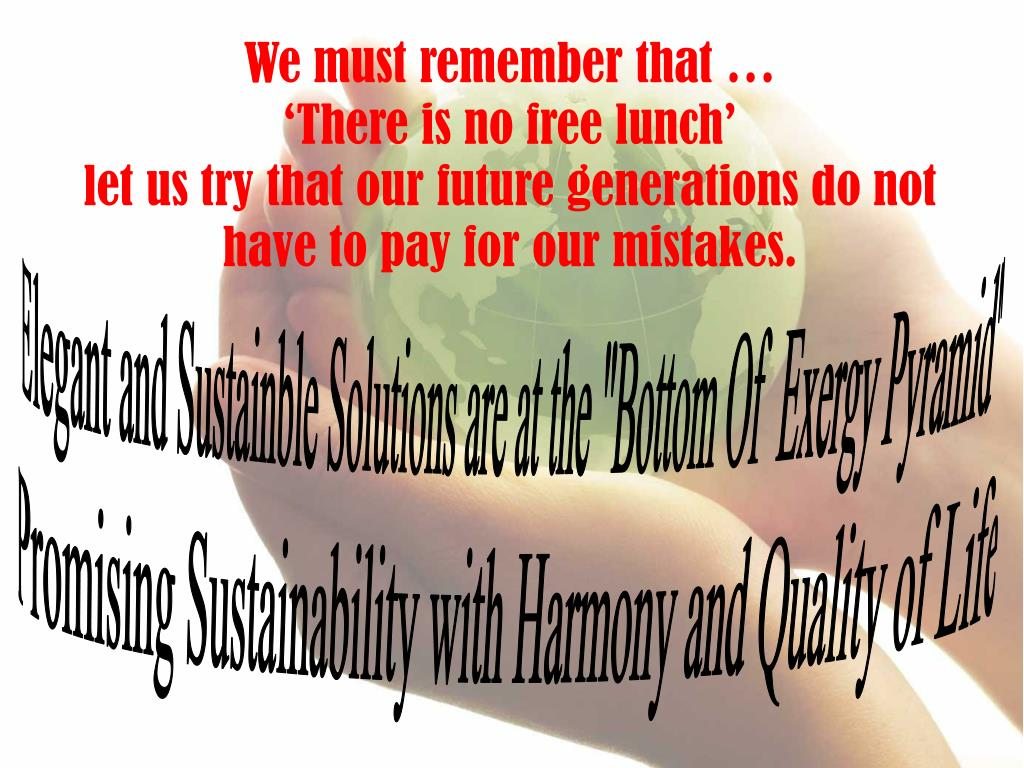 We must remember that …