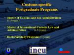 customs specific postgraduate programs11