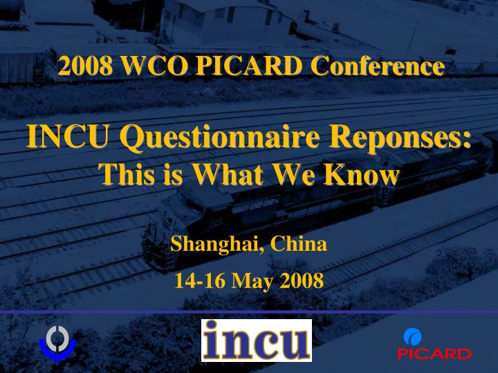 Incu questionnaire reponses this is what we know