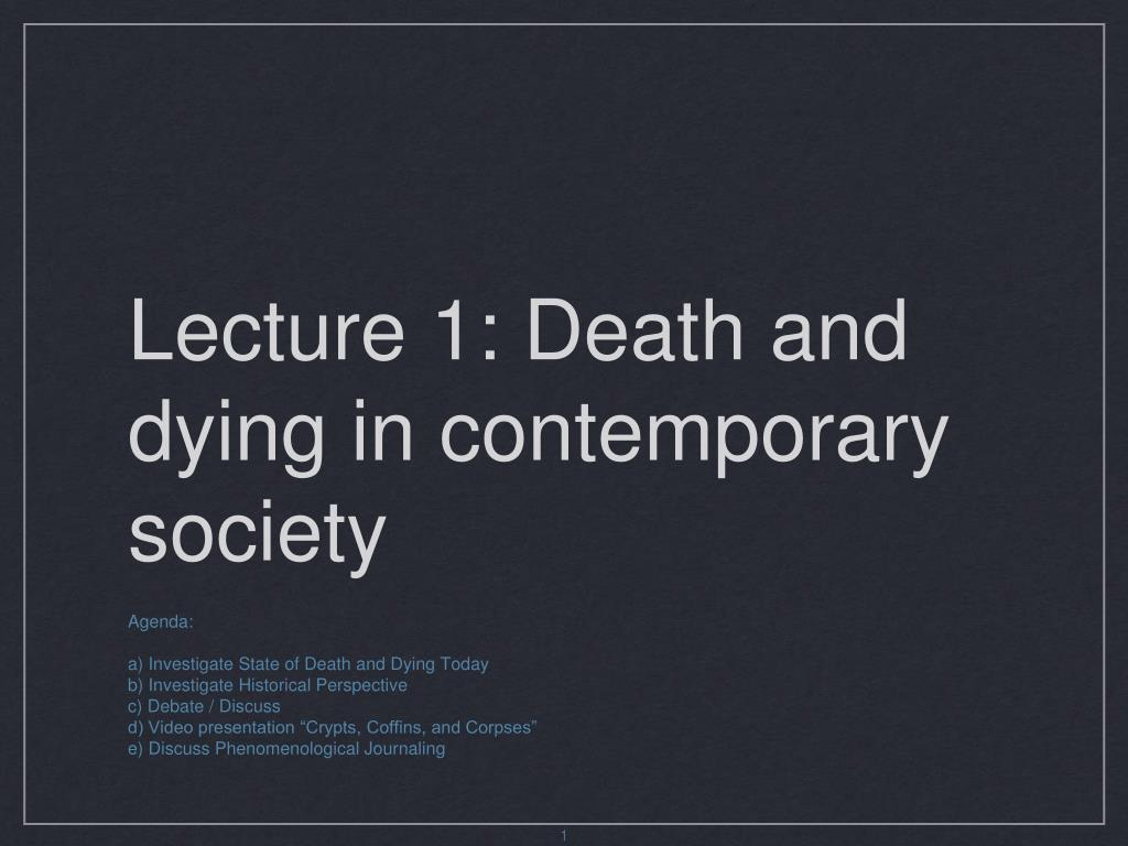 Lecture 1: Death and dying in contemporary society