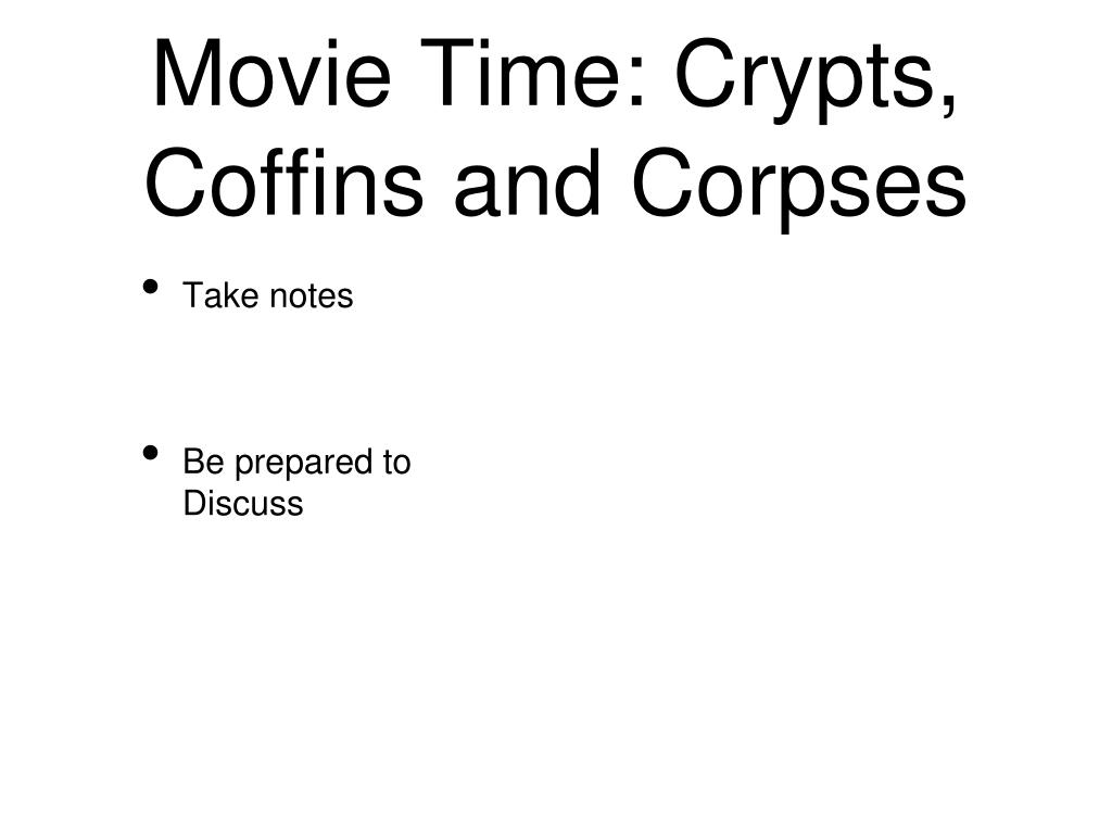 Movie Time: Crypts, Coffins and Corpses