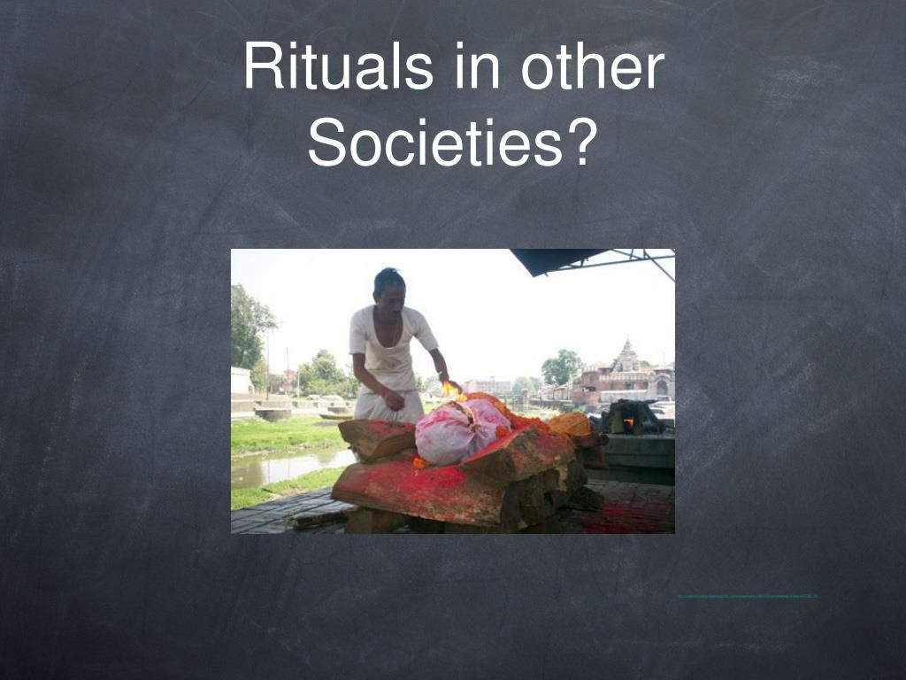 Rituals in other Societies?