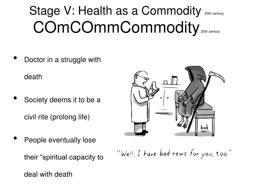 Stage V: Health as a Commodity