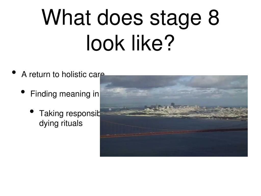 What does stage 8 look like?