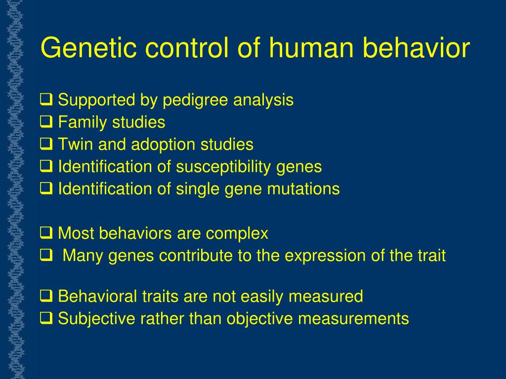 Genetic control of human behavior
