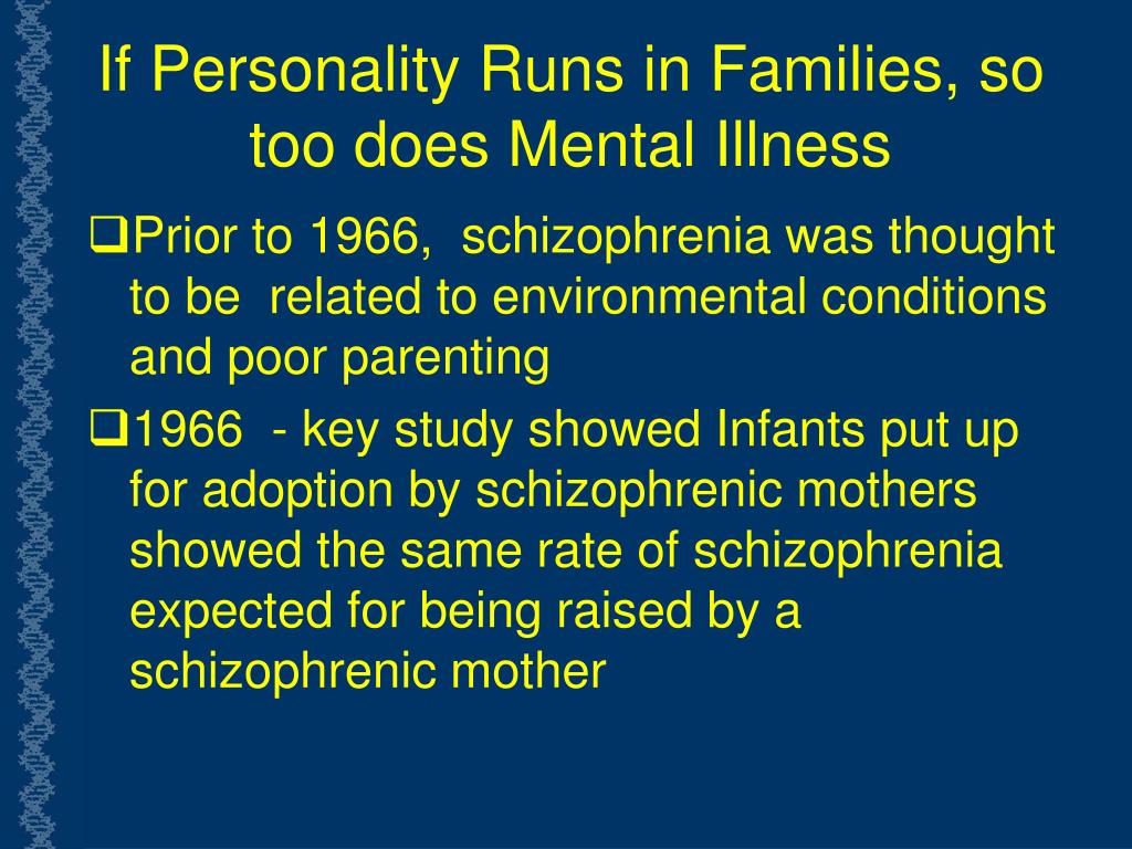 If Personality Runs in Families, so too does Mental Illness
