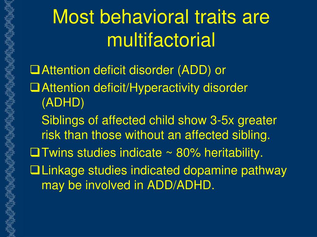 Most behavioral traits are multifactorial