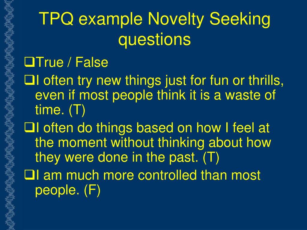 TPQ example Novelty Seeking questions