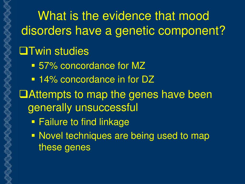 What is the evidence that mood disorders have a genetic component?
