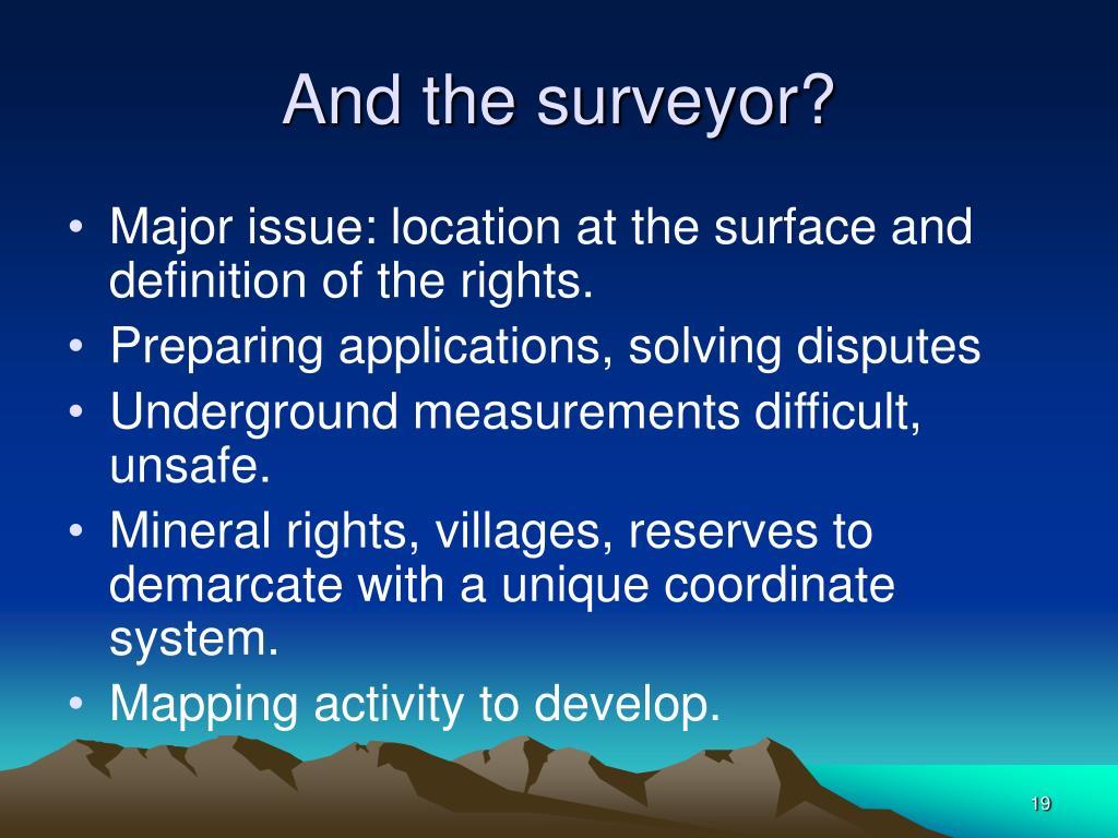 And the surveyor?
