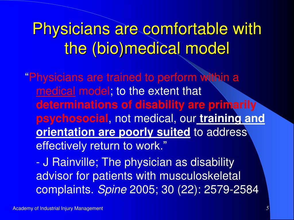 Physicians are comfortable with the (bio)medical model