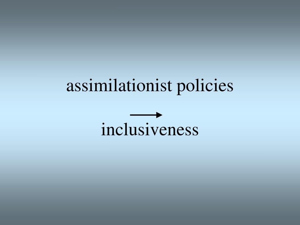 assimilationist policies