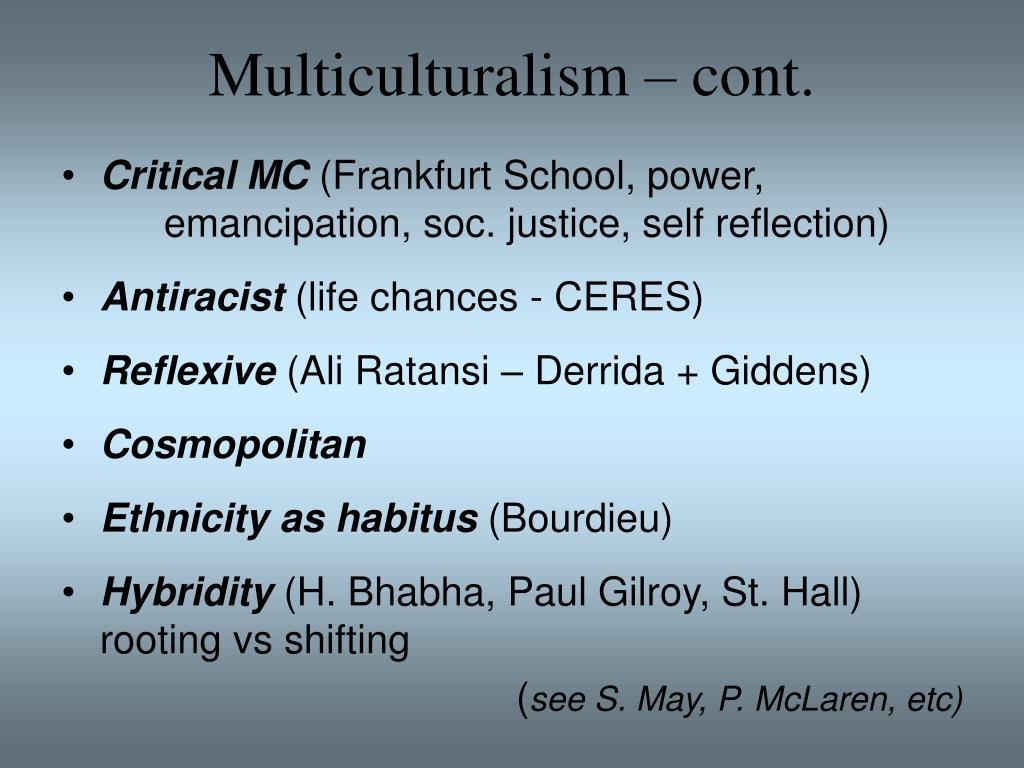 Multiculturalism – cont.