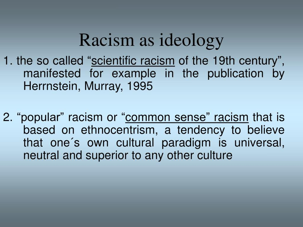 Racism as ideology