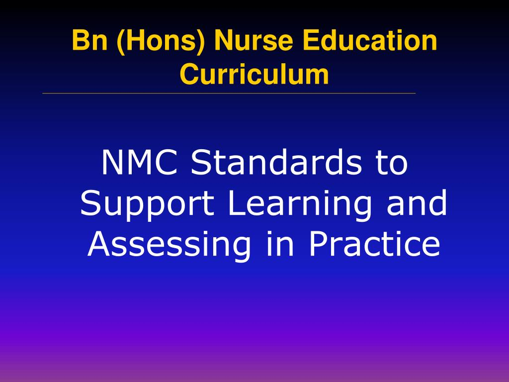 NMC Standards to Support Learning and Assessing in Practice
