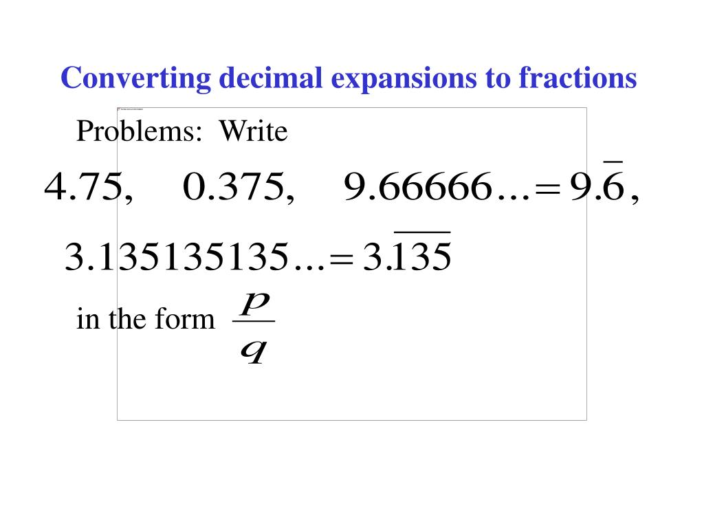 Converting decimal expansions to fractions