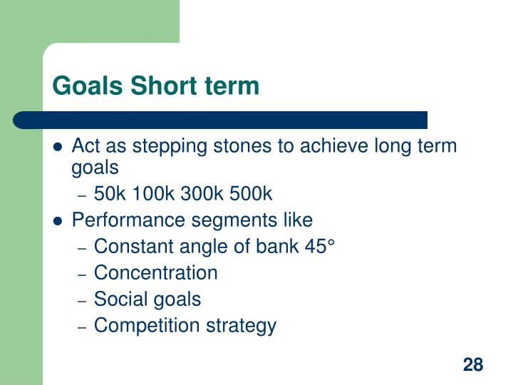 Goals Short term