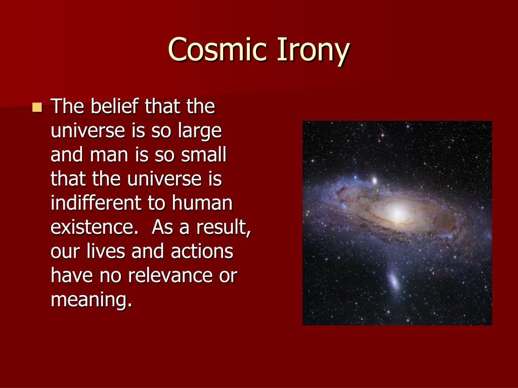 Cosmic Irony