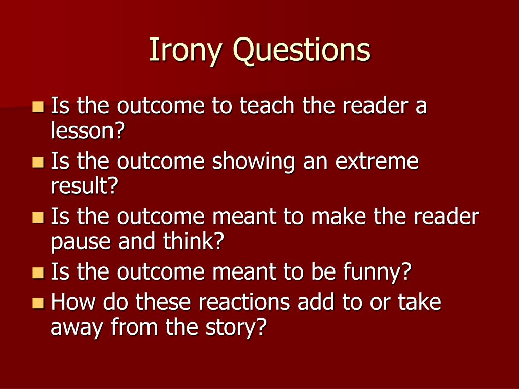Irony Questions
