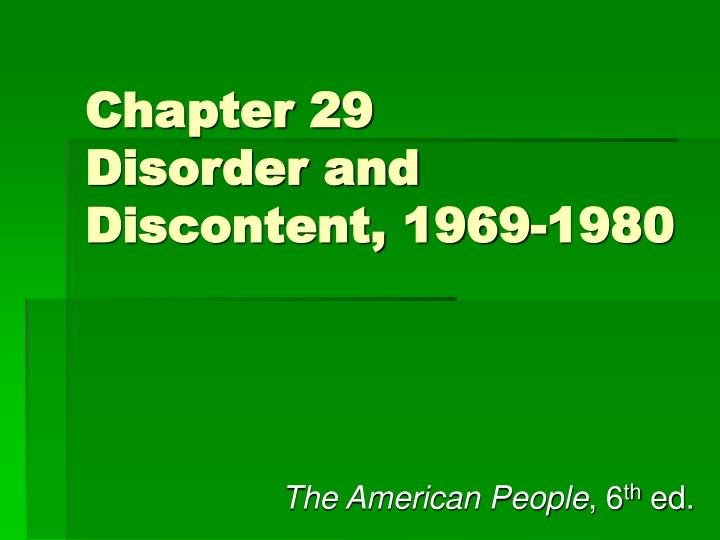 Chapter 29 disorder and discontent 1969 1980