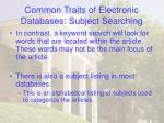 common traits of electronic databases subject searching13