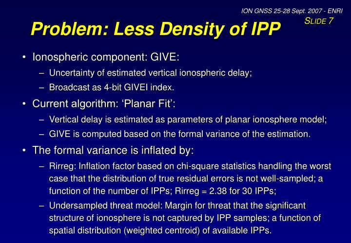 Problem: Less Density of IPP