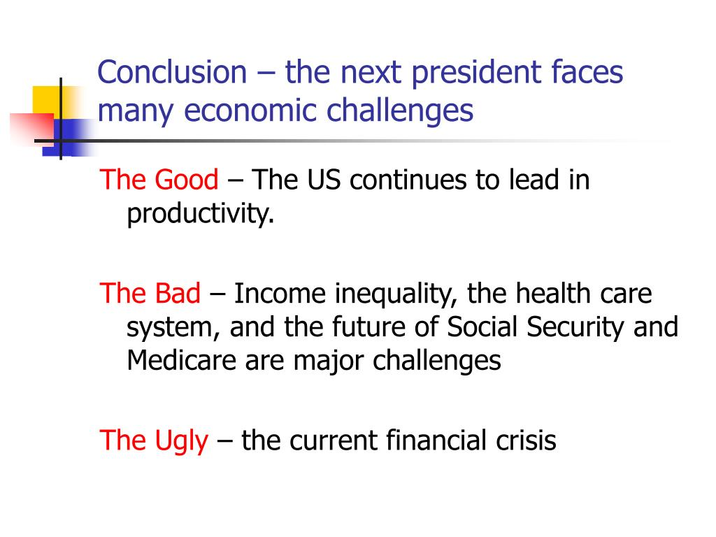 Conclusion – the next president faces many economic challenges