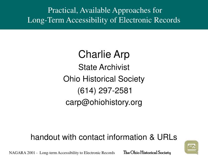 Practical available approaches for long term accessibility of electronic records