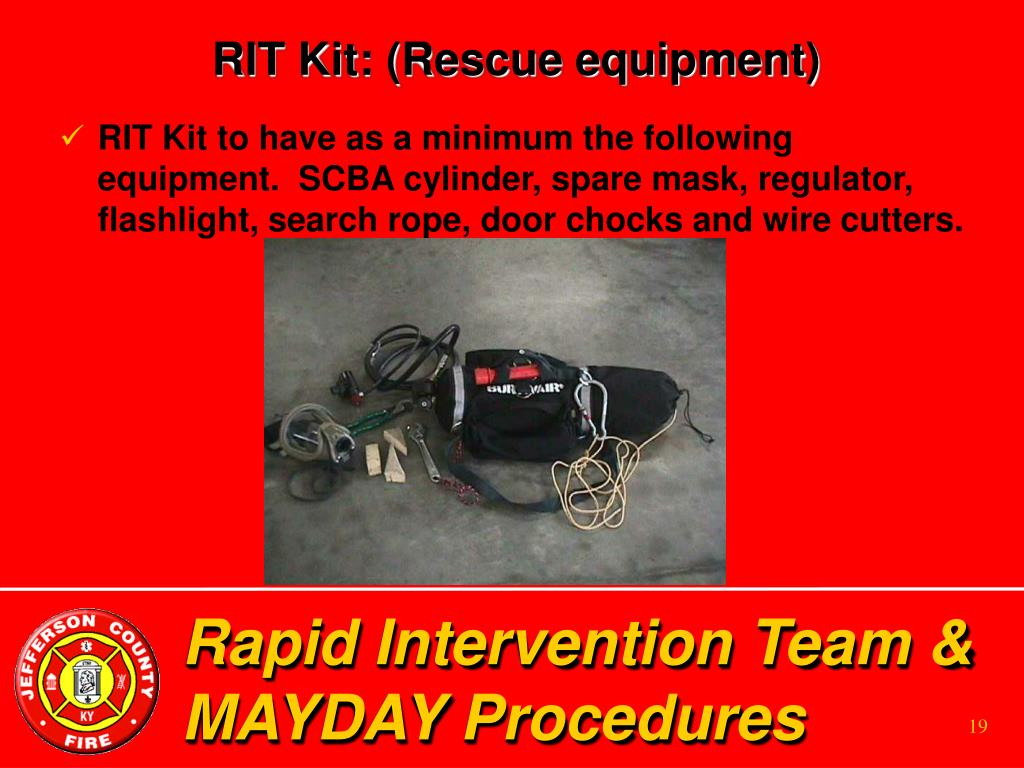 RIT Kit: (Rescue equipment)