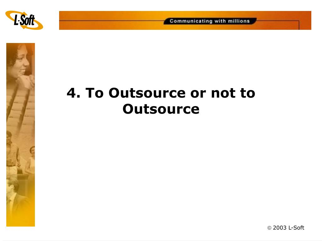 4. To Outsource or not to Outsource