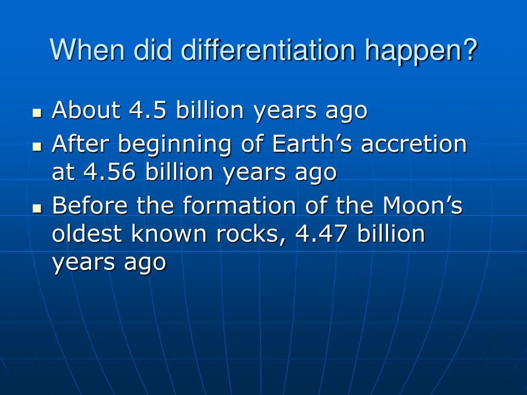 When did differentiation happen?