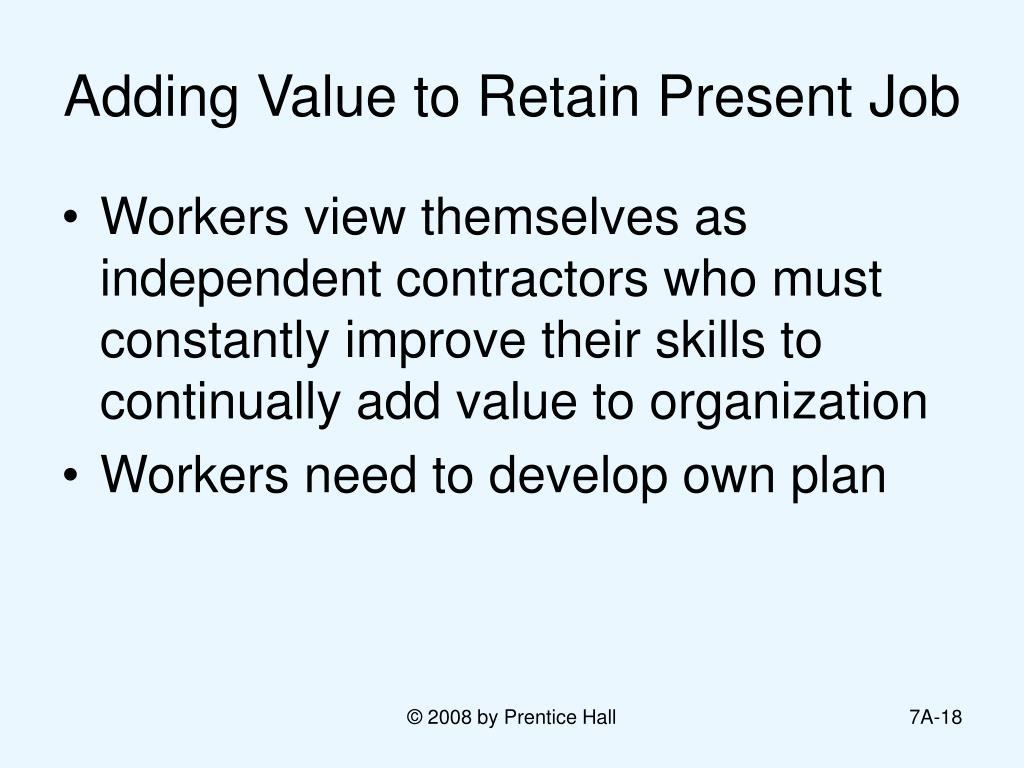 Adding Value to Retain Present Job