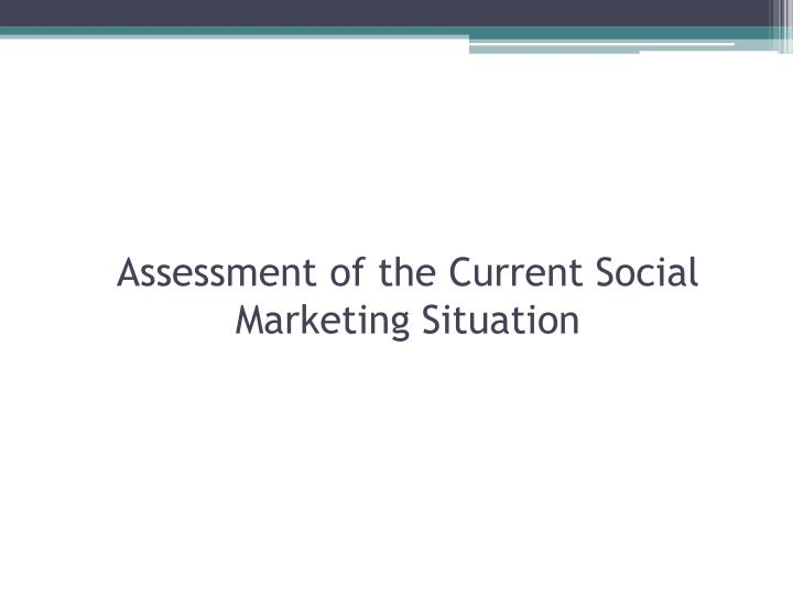 Assessment of the current social marketing situation