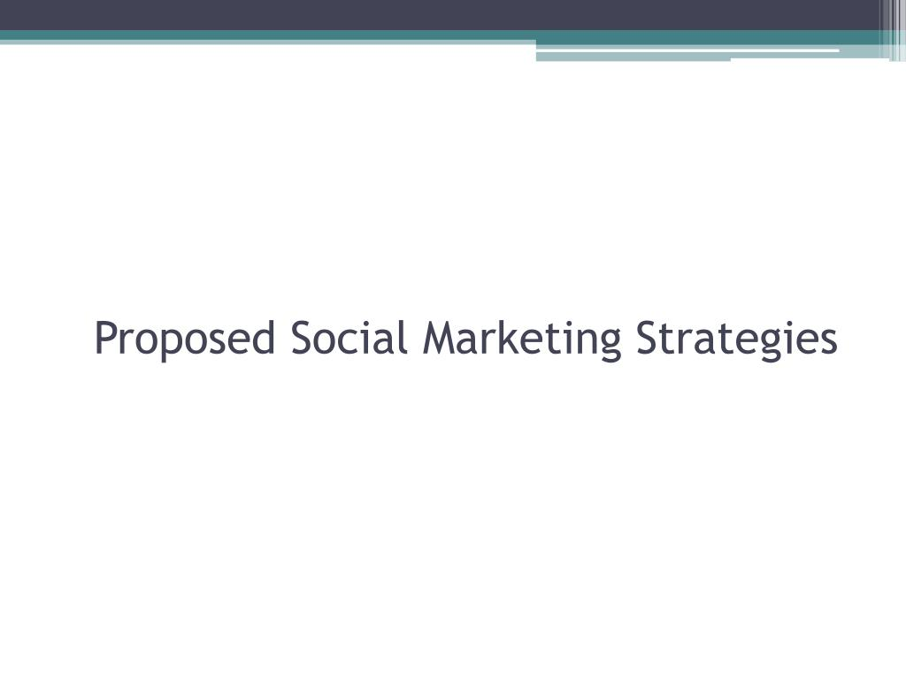 Proposed Social Marketing Strategies