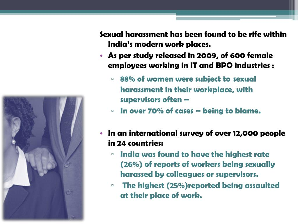 Sexual harassment has been found to be rife within India's modern work places.