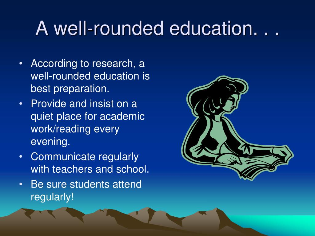 A well-rounded education. . .