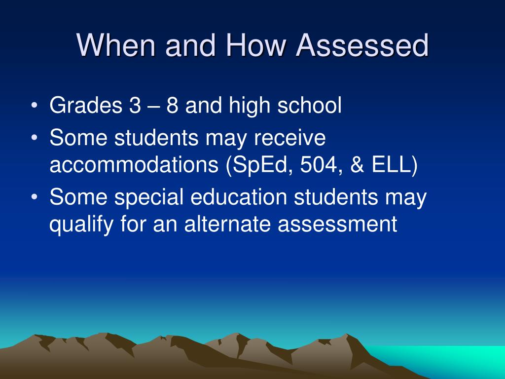 When and How Assessed