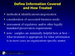 define information covered and how treated