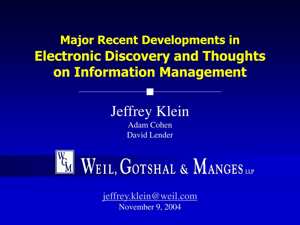 major recent developments in electronic discovery and thoughts on information management l.