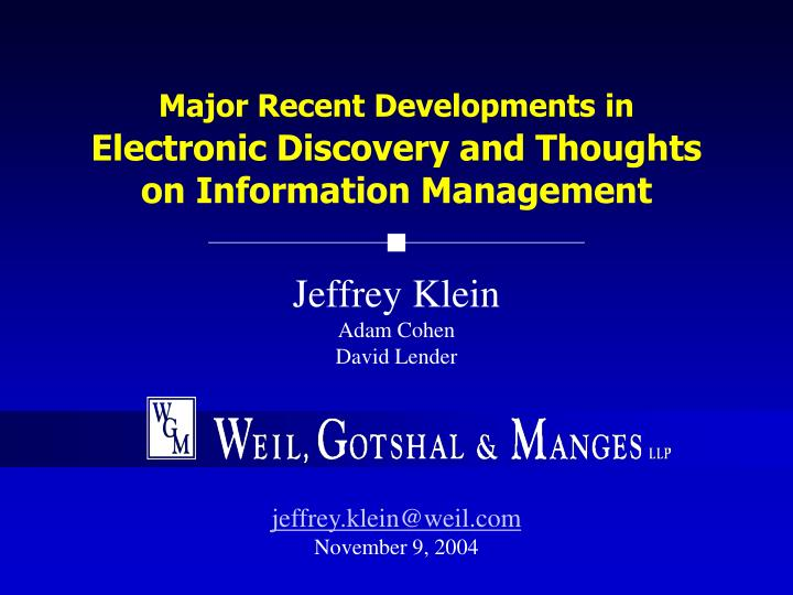 major recent developments in electronic discovery and thoughts on information management n.