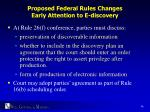 proposed federal rules changes early attention to e discovery
